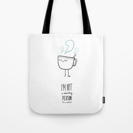 I'm not a morning person Tote Bag