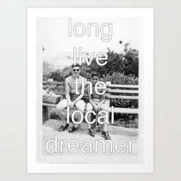 Local Dreamer Art Print