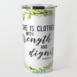 She is Clothed with Strength and Dignity (Proverbs) Travel Mug