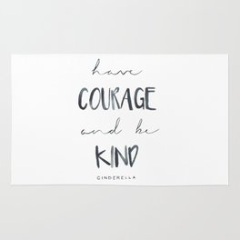 Have Courage and Be Kind, Cinderella quote, watercolor handlettering Rug