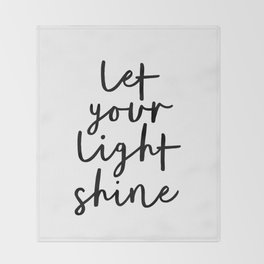 Let Your Light Shine black and white monochrome typography poster design home wall bedroom decor Throw Blanket