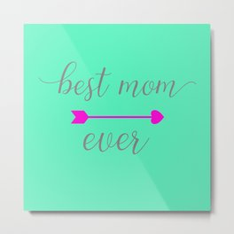 Best Mom Ever - Mint and Hot Pink Metal Print