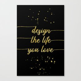 TEXT ART GOLD Design the life you love Canvas Print
