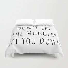 Don't Let the Muggles Get You Down (White) Duvet Cover