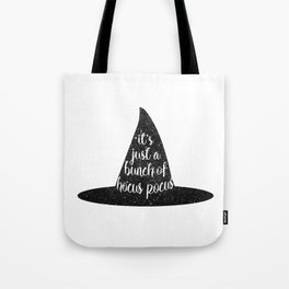 It's Just A Bunch Of Hocus Pocus Tote Bag