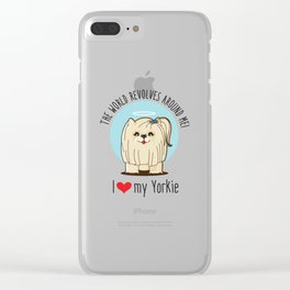 I love my Yorkie Clear iPhone Case