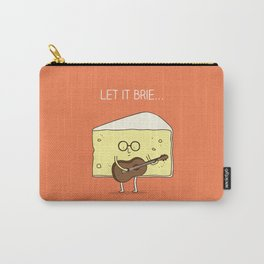 Let it brie... Carry-All Pouch