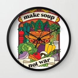 Make Soup Not War Wall Clock