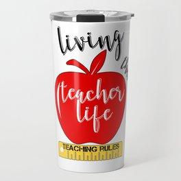 Teacher Life Teaching Rules School Funny Lesson Preschool Kindergarten Travel Mug
