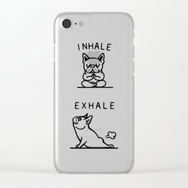 Inhale Exhale Frenchie Clear iPhone Case