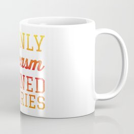 If Only Sarcasm Burned Calories - Funny Irony And Sarcasm Gift Coffee Mug