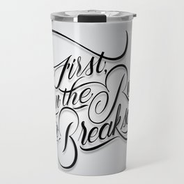 Break Some Rules Travel Mug