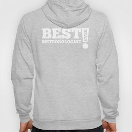 Best Meteorologist Ever Hoody