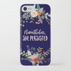 Nevertheless, She Persisted iPhone 7 Slim Case