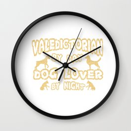 Valedictorian by Day Dog Lover By Night Graduation Wall Clock
