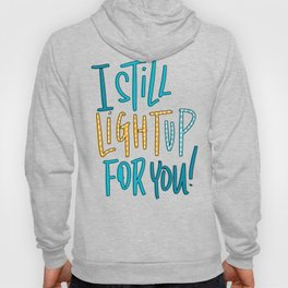 Light Up For You Hoody