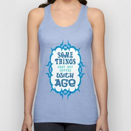 Some Things Just Get Better With Age Unisex Tank Top