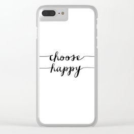 Choose Happy black and white monochrome typography poster design home decor bedroom wall art Clear iPhone Case