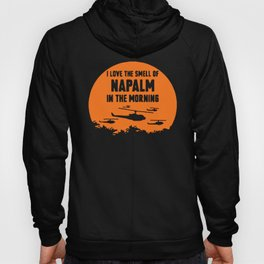 I love the smell of napalm Hoody