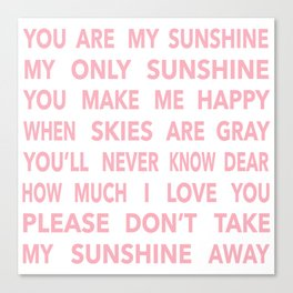 You Are My Sunshine in Pink Canvas Print