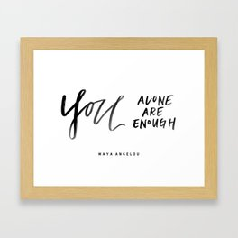 You Alone Are Enough Framed Art Print