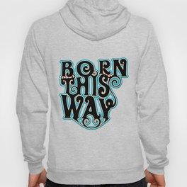 born - Gay Pride T-Shirt Hoody