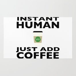 Instant Human - Just Add Coffee Rug