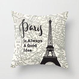 Paris is Always a Good Idea - Vintage Map Throw Pillow