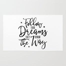 Follow Your Dreams. They Know The Way. Rug
