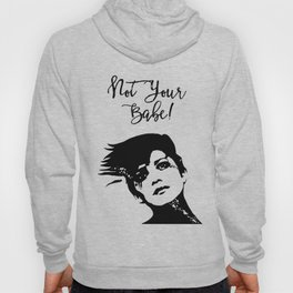Not Your Babe! Hoody