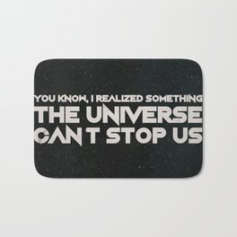 The Universe Can't Stop Us Bath Mat