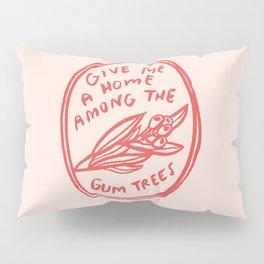 Home among the gumtrees Pillow Sham