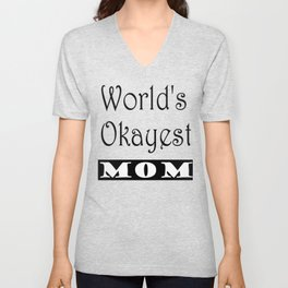 World's Okayest Mom Unisex V-Neck