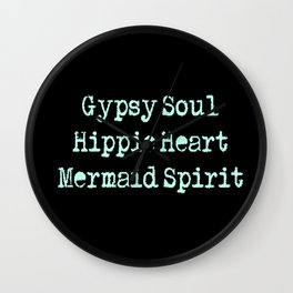 Gypsy Soul, Hippie Heart, Mermaid Spirit Wall Clock