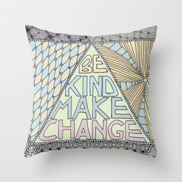 Be Kind Make Change Throw Pillow