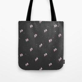 Ha Ha No Tote Bag