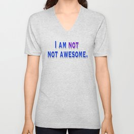 I am NOT not awesome. (blue text) Unisex V-Neck