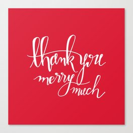 Thank You Merry Much - Red Canvas Print