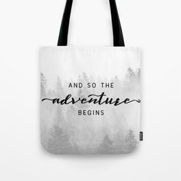 And So The Adventure Begins Tote Bag