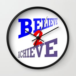 Believe2Achieve Wall Clock