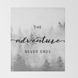 The Adventure Never Ends Throw Blanket
