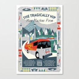 THE TRAGICALLY HIP MAN MACHINE POEM CANADA TOUR 2016 Canvas Print