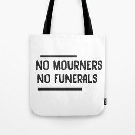 No Mourners No Funerals  Tote Bag