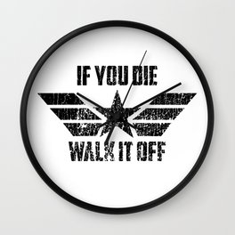 if you die walk it off Wall Clock