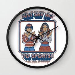 SAY NO TO SPORTS Wall Clock