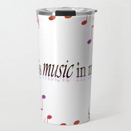 Music in my soul Travel Mug