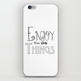 Enjoy The Little Things - Word Font iPhone Skin