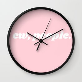 ew, people. Wall Clock