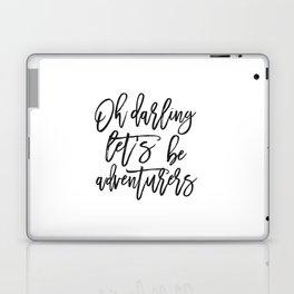 Oh Darling Let's Be Adventurers,Bedroom Decor,Gift For Her,Husband Gift,Funny Print,Scandinavian Pri Laptop & iPad Skin