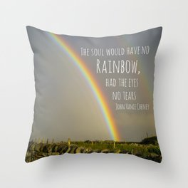 The Soul Would Have No Rainbow Throw Pillow